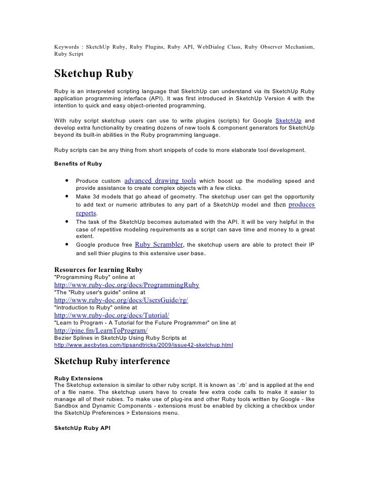 Keywords : SketchUp Ruby, Ruby Plugins, Ruby API, WebDialog Class, Ruby Observer Mechanism, Ruby Script   Sketchup Ruby Ru...
