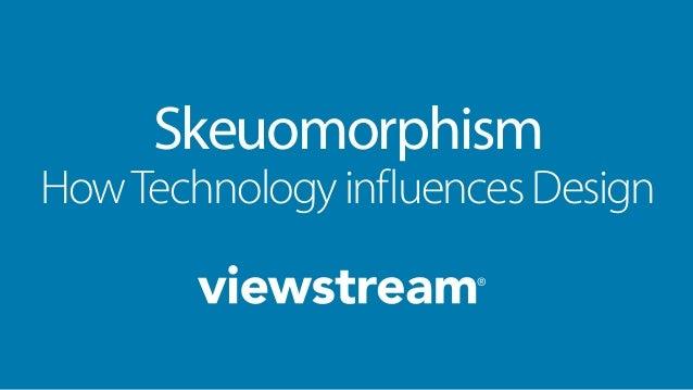Skeuomorphism HowTechnologyinfluencesDesign