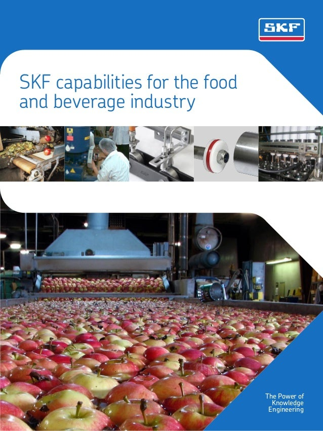 SKF capabilities for the food and beverage industry  The Power of Knowledge Engineering