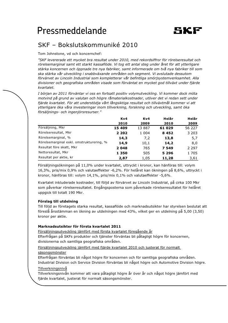 """SKF – Bokslutskommuniké 2010Tom Johnstone, vd och koncernchef:""""SKF levererade ett mycket bra resultat under 2010, med reko..."""