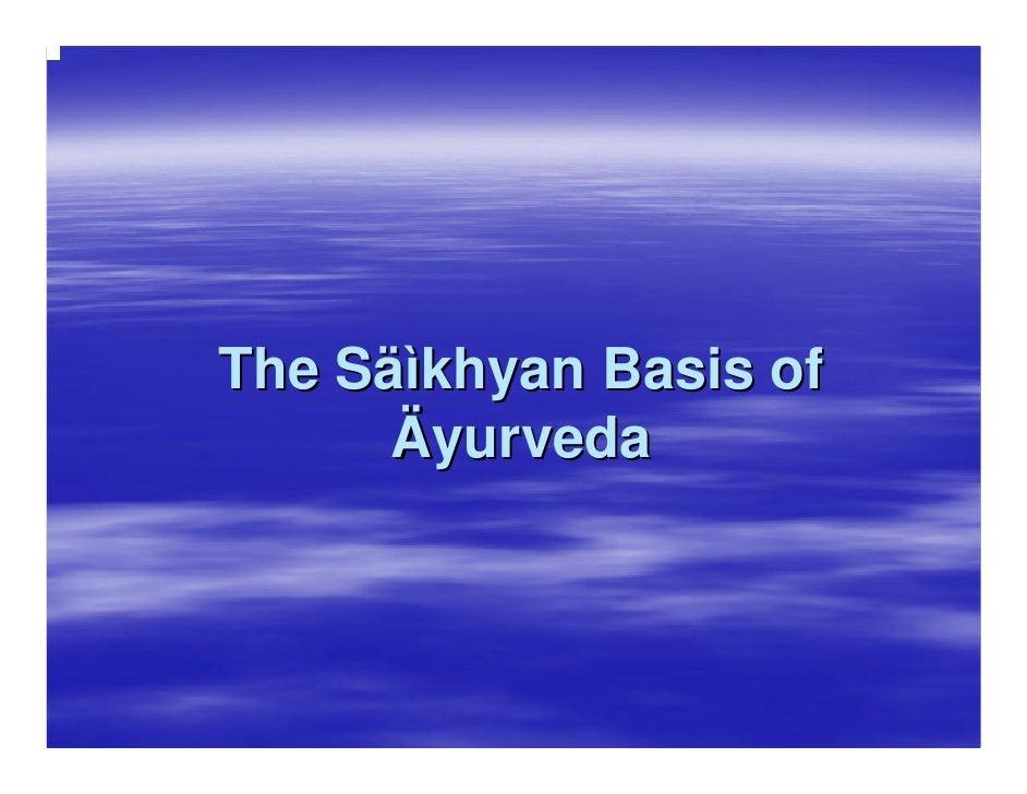 The Säìkhyan Basis of       Äyurveda