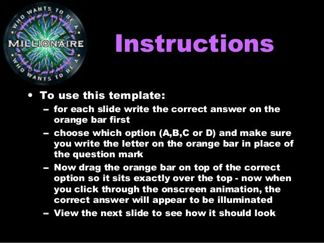InstructionsInstructions • To use this template: – for each slide write the correct answer on the orange bar first – choos...