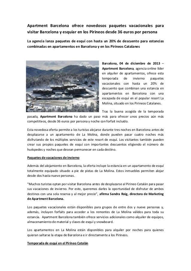 Apartment Barcelona ofrece novedosos paquetes vacacionales para visitar Barcelona y esquiar en los Pirineos desde 36 euros...