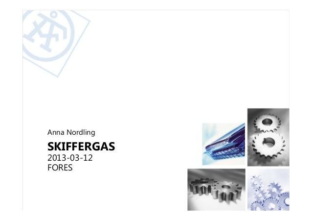 Anna NordlingSKIFFERGAS2013-03-12FORES