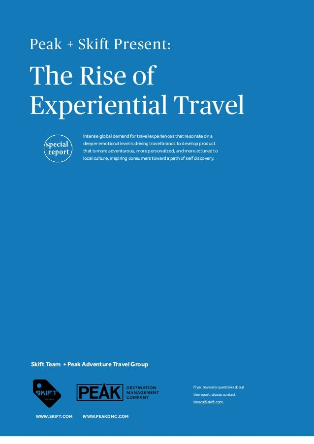 Peak + Skift Present: The Rise of Experiential Travel If you have any questions about the report, please contact trends@sk...