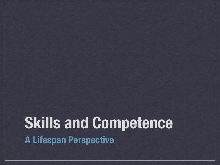 Skills and Competence A Lifespan Perspective
