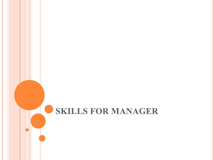 SKILLS FOR MANAGER