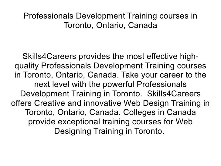 Professionals Development Training courses in Toronto, Ontario, Canada Skills4Careers provides the most effective high-qua...
