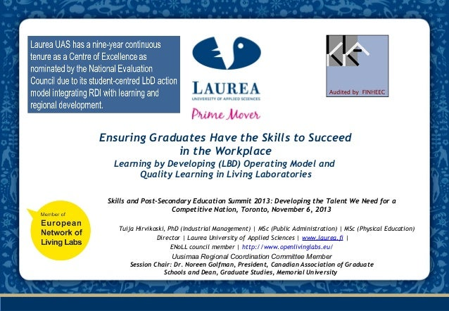 Laurea was appointed as a Centre of Excellence in Education for 2010-2012 based on the Learning by Developing (LbD) Opera...