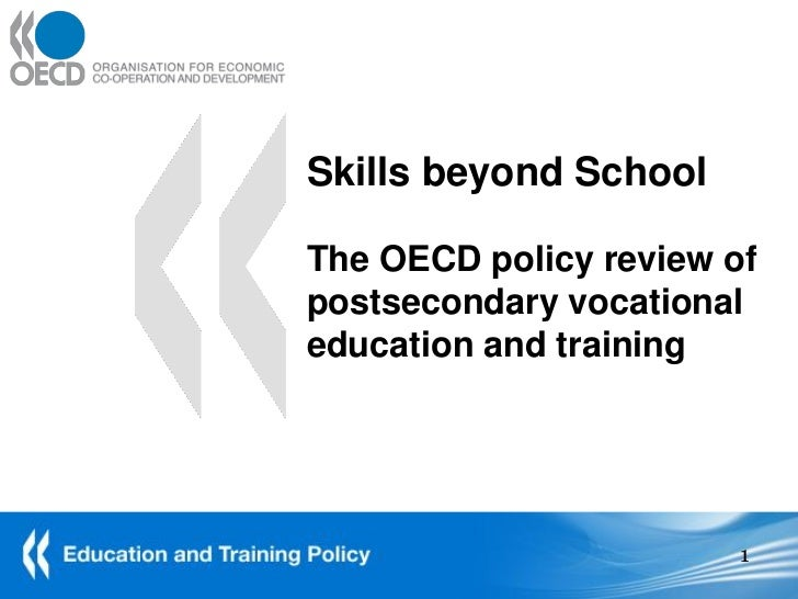 Skills beyond School The OECD policy review of postsecondary vocational education and training