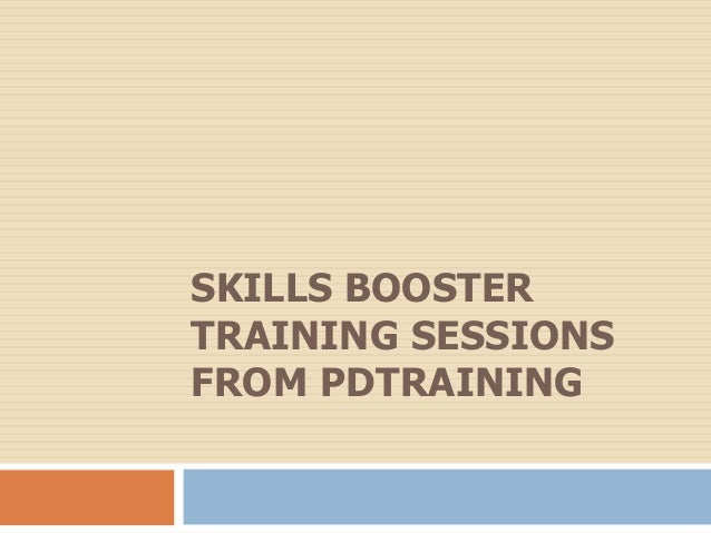 SKILLS BOOSTER TRAINING SESSIONS FROM PDTRAINING