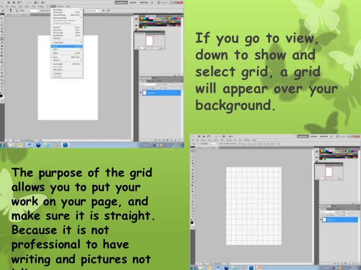 If you go to view,                            down to show and                            select grid, a grid             ...