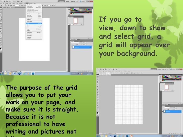 If you go to                            view, down to show                            and select grid, a                  ...