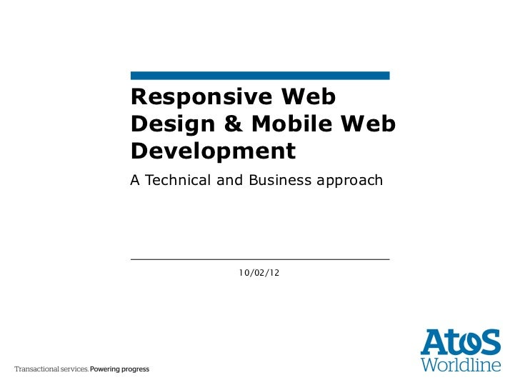 Responsive Web Design & Mobile Web Development A Technical and Business approach