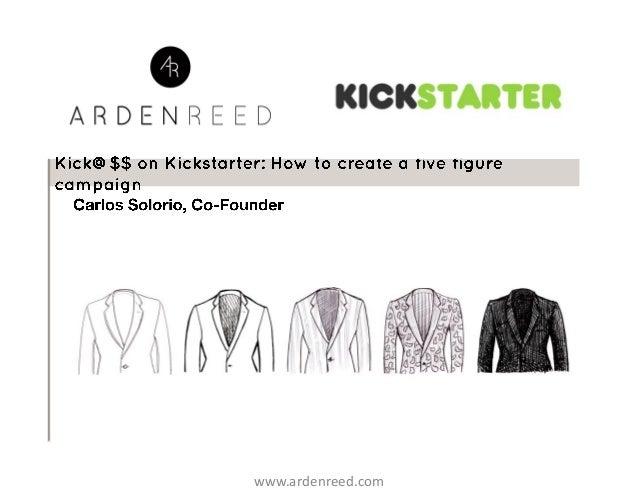 Arden Reed Kickstarter Presentation