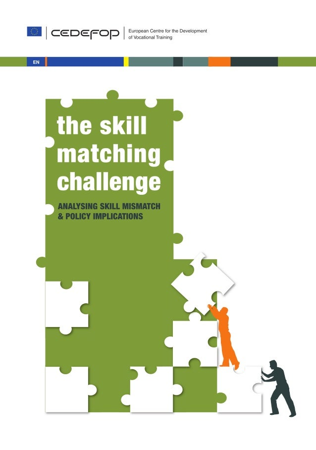 The skill matchingchallengeAnalysing skill mismatchand policy implicationsLuxembourg: Publications Office of the European ...