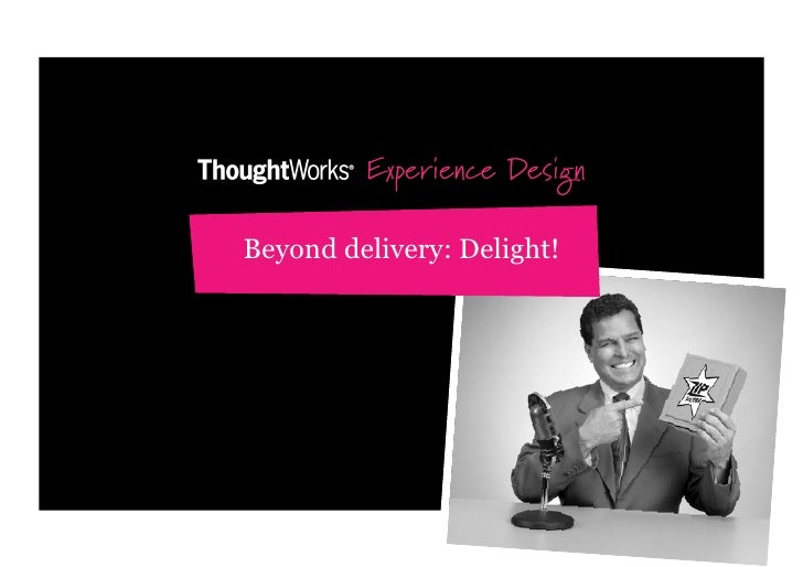 Experience DesignBeyond delivery: Delight!