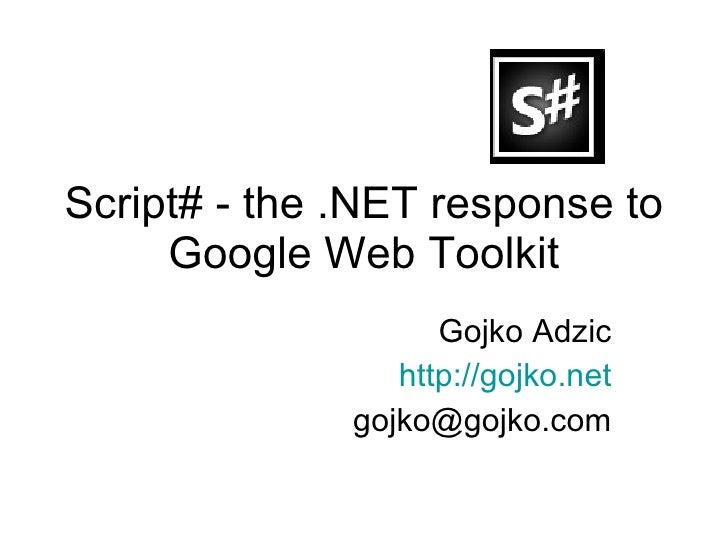 Script#: The .NET Response to the Google Web Toolkit