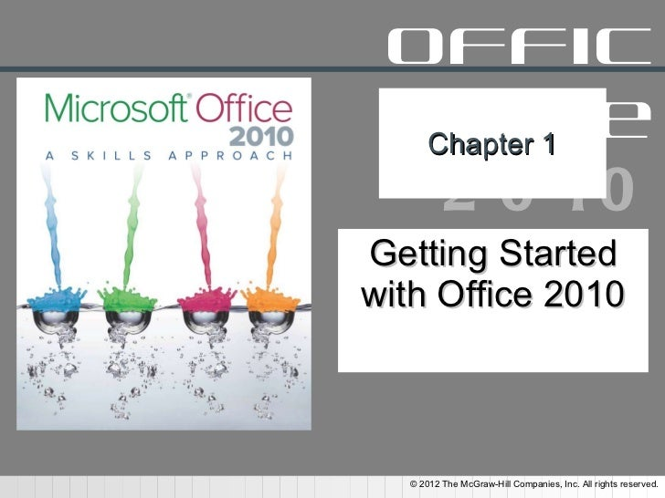 Chapter 1 Getting Started with Office 2010