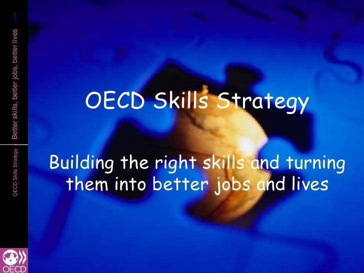 11Better skills, better jobs, better lives                                               OECD Skills Strategy             ...