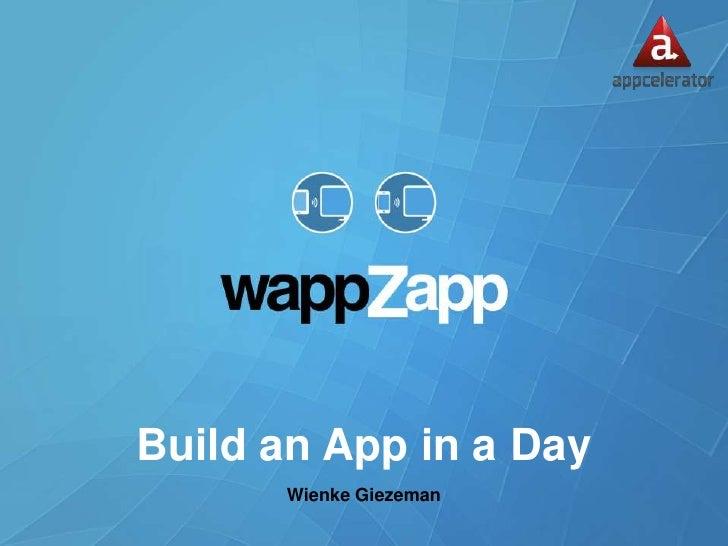 Build an App in a Day      Wienke Giezeman