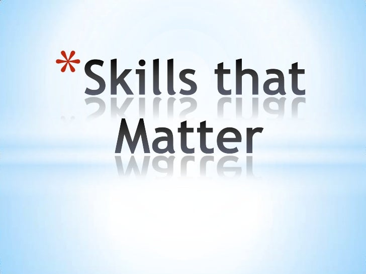 Skills that Matter<br />