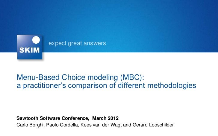 expect great answersMenu-Based Choice modeling (MBC):a practitioner's comparison of different methodologiesSawtooth Softwa...