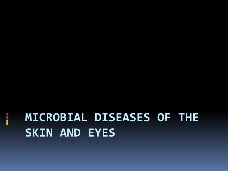 Microbial Diseases of the Skin and Eyes<br />