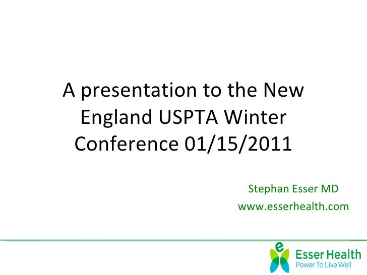A presentation to the New  England USPTA Winter Conference 01/15/2011                   Stephan Esser MD                  ...