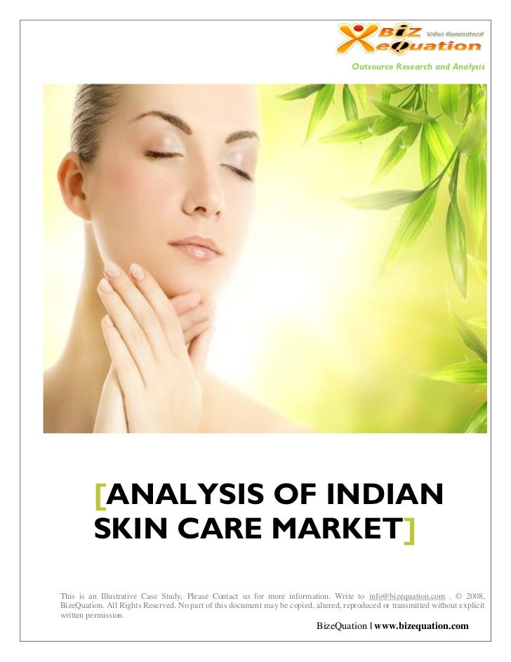 Outsource Research and Analysis         [ANALYSIS OF INDIAN         SKIN CARE MARKET]This is an Illustrative Case Study, P...
