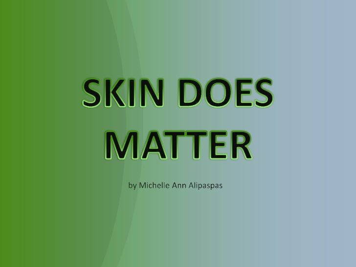 What is the importance of our skin?