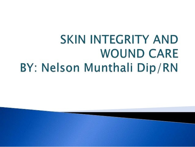    By the end of this presentation students    should be able to:   Describe factors affecting skin integrity   Identif...
