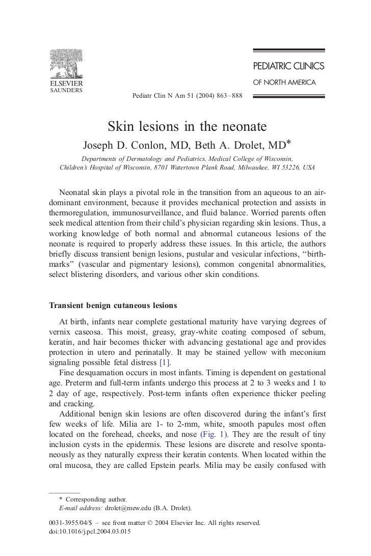 Pediatr Clin N Am 51 (2004) 863 – 888                    Skin lesions in the neonate            Joseph D. Conlon, MD, Beth...