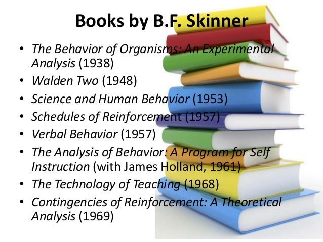 a literary analysis of walden two by b f skinner View lab report - walden two(b f skinner) from finance 321 at csu fullerton bf skinner this fictional outline of a modern utopia has been a center of controversy ever since its publication in.