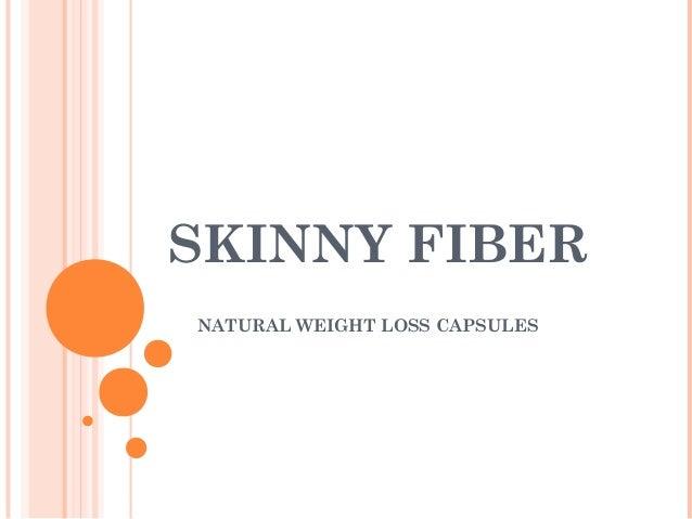 SKINNY FIBERNATURAL WEIGHT LOSS CAPSULES