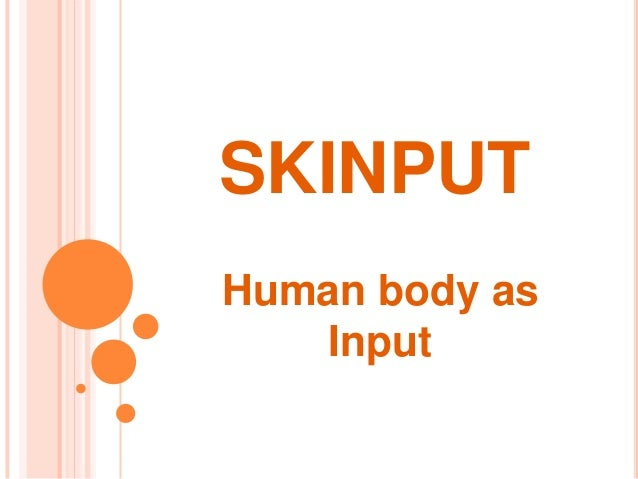 SKINPUTHuman body as    Input