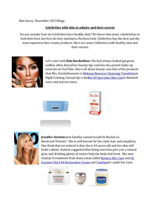 Skin Savvy- November 2013 Blogs Celebrities with skin to admire and their secrets Do you wonder how do Celebrities have he...