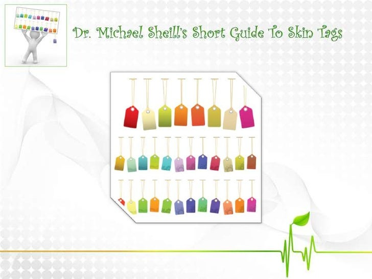 Dr. Michael Sheill's Short Guide To Skin Tags