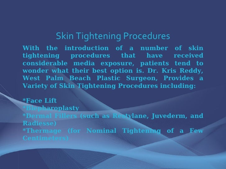 Skin Tightening Procedures With the introduction of a number of skin tightening procedures that have received considerable...