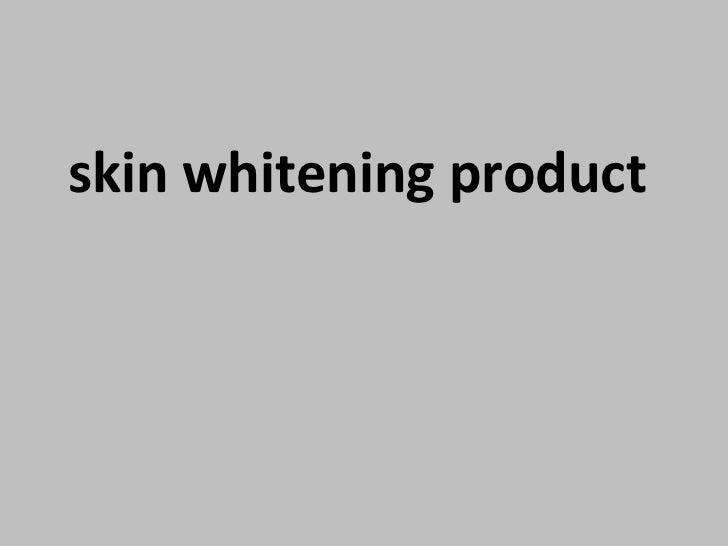 Skin whitening product