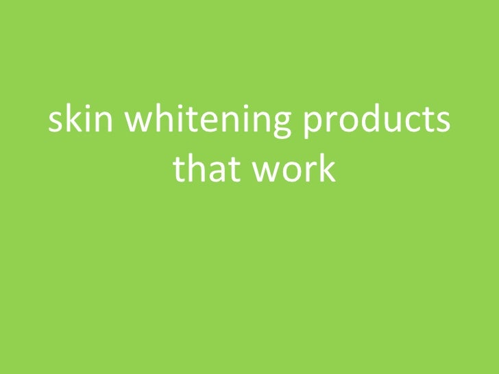 Skin whitening products that work