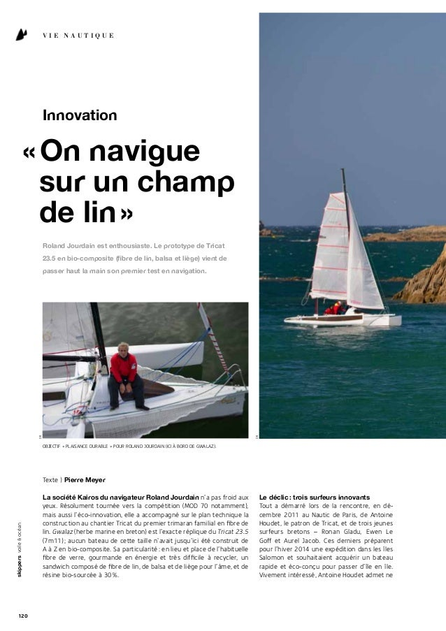 Vie nautique  Innovation  « On navigue sur un champ de lin » Roland Jourdain est enthousiaste. Le prototype de Tricat 23.5...