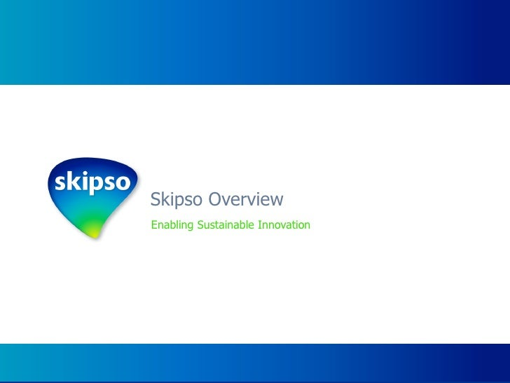 Skipso Overview Enabling Sustainable Innovation