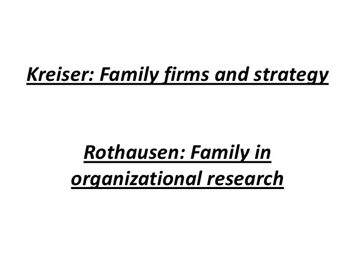 Kreiser: Family firms and strategyRothausen: Family in organizational research<br />
