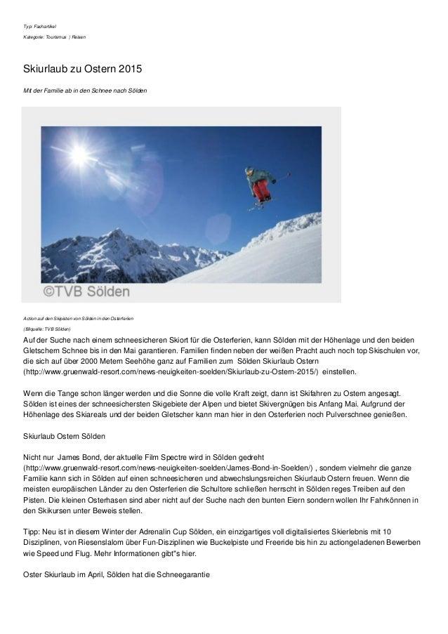 Typ: Fachartikel Kategorie: Tourismus | Reisen Skiurlaub zu Ostern 2015 Mit der Familie ab in den Schnee nach Sölden Actio...