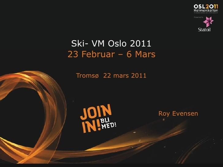 Ski VM 2011 foredrag 22. mars 2011 Tromsø re