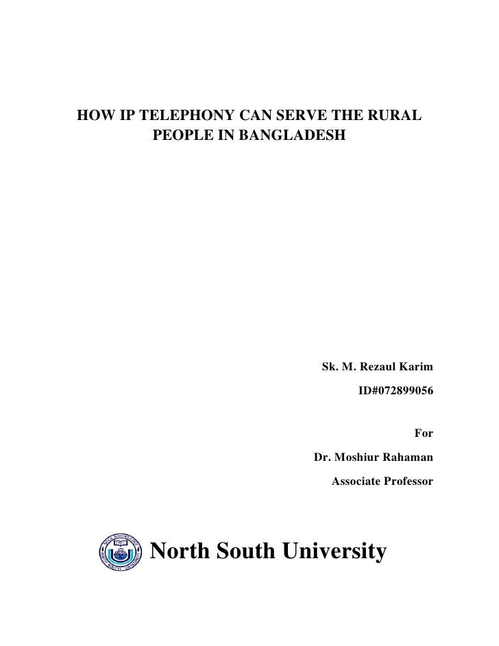 HOW IP TELEPHONY CAN SERVE THE RURAL         PEOPLE IN BANGLADESH                              Sk. M. Rezaul Karim        ...