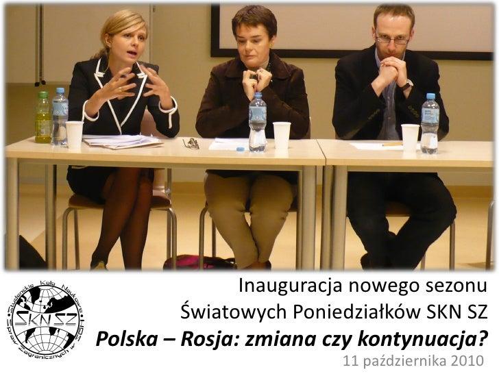 Inauguracja nowego sezonu         Światowych Poniedziałków SKN SZ Polska – Rosja: zmiana czy kontynuacja?                 ...