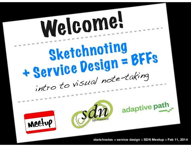 Sketchnotes+Service Design=BFFs :: Service Design Meetup [Tue Feb 11, 2014]
