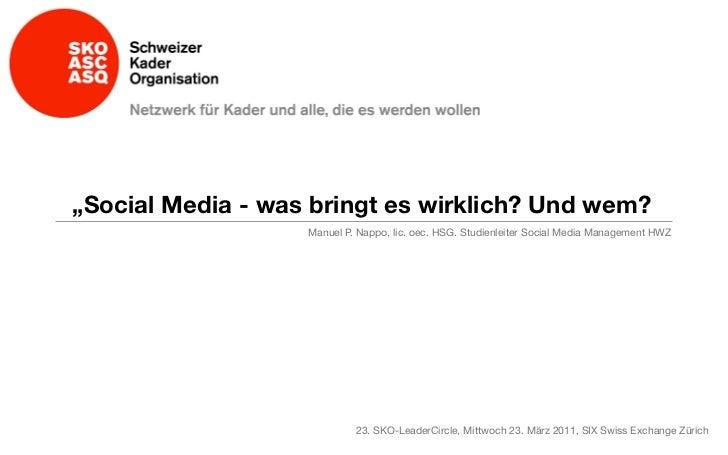"""Social Media - was bringt es wirklich? Und wem?                   Manuel P. Nappo, lic. oec. HSG. Studienleiter Social Me..."